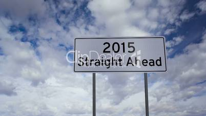 Sign 2015 Straight Ahead Clouds Timelapse