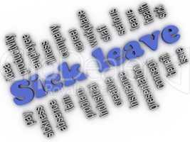 3d imagen Sick leave  concept word cloud background