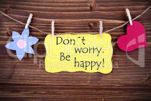 Yellow Label Saying Don't Worry Be Happy