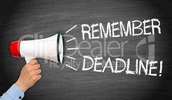 Remember Deadline !