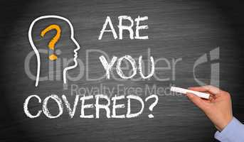 Are you covered ?