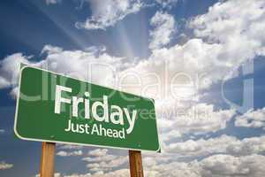 Friday Just Ahead Green Road Sign
