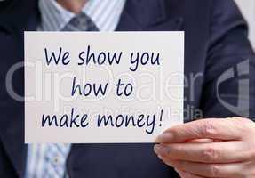 We show you how to make money !