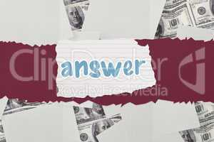 Answer against white paper strewn over dollar bills