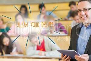 Follow your dream against lecturer standing in front of his clas