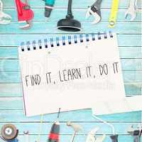 Find it, learn it, do it against tools and notepad on wooden bac