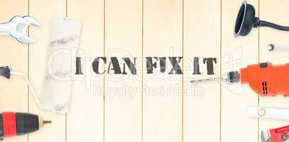 I can fix it against diy tools on wooden background