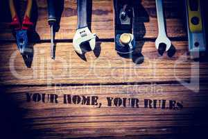 Your home, your rules against desk with tools
