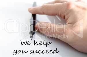 We help you succeed text concept