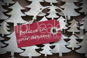 Red Christmas Label With Believe In Your Dreams