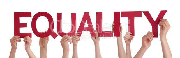 Many People Hands Holding Red Straight Word Equality