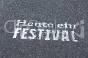 Heute ein Festival, Aufschrift        Today a festival inscripti