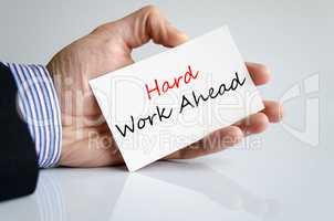 Hard work ahead Hand Concept
