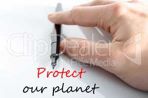 Protect our planet Text Concept