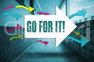 Go for it! against empty hallway