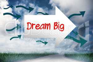 Dream big against road leading out to the horizon