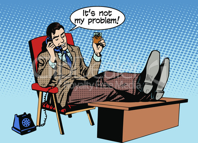 Businessman talks business concept is not my problem phone