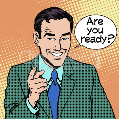 Are you ready businessman says