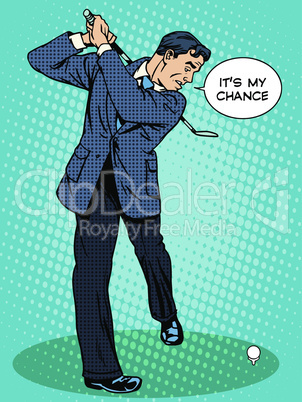 Business concept this is my chance businessman playing Golf