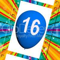 Balloon Shows Sweet Sixteen Birthday Partying