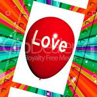 Love Balloon Shows Fondness and Affectionate Feeling