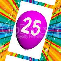 Balloon Shows Twenty-fifth Happy Birthday Celebration