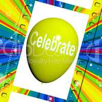 Celebrate Balloon Means Events Parties and Celebration