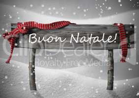 Sign Buon Natale Means Merry Christmas,Snow, Snowfalkes