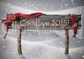 Brown Christmas Sign Goodybe 2015, Snow, Red Ribbon, Snowflake