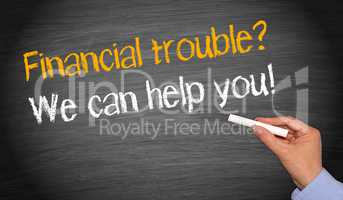 Financial trouble - we can help you