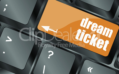 dream ticket button on computer keyboard key, vector illustration