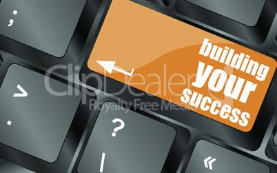 building your success words on button or key showing motivation for job or business, vector illustration