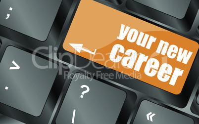 your new career button on computer keyboard key, vector illustration