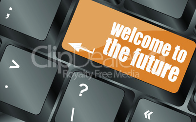 welcome to the future text on laptop keyboard key, vector illustration