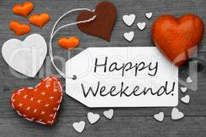 Black And White Label With Orange Hearts, Text Happy Weekend