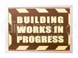 Building works in progress sign vintage