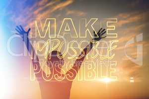 Composite image of make impossible possible