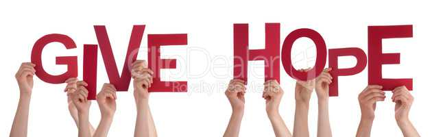 People Hands Holding Red Straight Word Give Hope