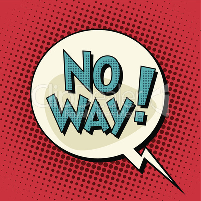No way comic bubble retro text