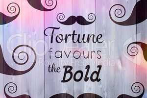 Composite image of fortune favours the bold words