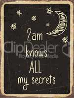 """Retro metal sign """" 2am knows all my secrets """""""
