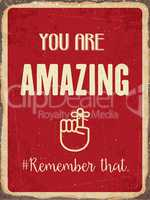 "Retro metal sign "" You are amazing. Remember that."""