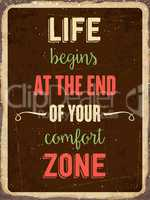 "Retro metal sign "" Life begins at the end of your comfort zone"""