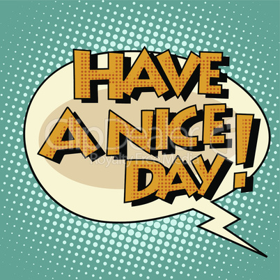 have a nice day comic bubble retro text