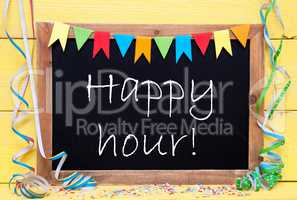 Chalkboard With Party Decoration, Text Happy Hour