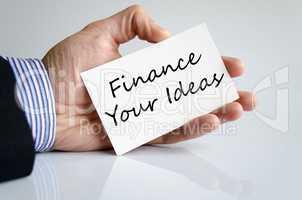 Finance your ideas text concept