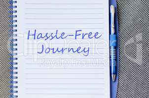 Hassle free journey write on notebook