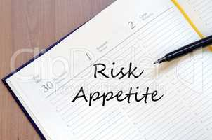 Risk appetite write on notebook