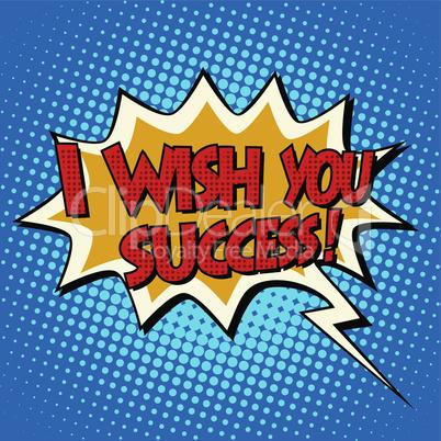 i wish you success explosion bubble retro comic book text
