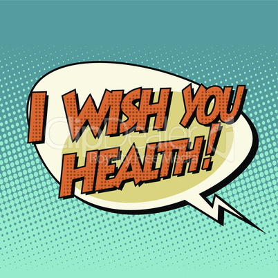 i wish you health dynamic bubble retro comic book text